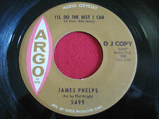 SOUL 45 - JAMES PHELPS - I'LL DO THE BEST I CAN / LOVE 5-LETTER  ARGO 5499 PROMO