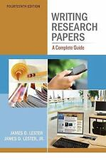 Writing Research Papers : A Complete Guide by James D., Jr. Lester (2011,...