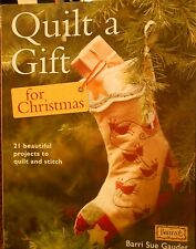 Quilt a Gift for Christmas: More Than 20 Beautiful Projects to Stitch Book new