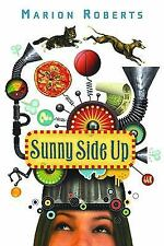 SUNNY SIDE UP 1ST EDITION 1ST PRINT MARION ROBERTS '09 HRDCVR W/DJ FREE SHIPPING