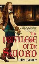 The Privilege of the Sword Kushner, Ellen Mass Market Paperback
