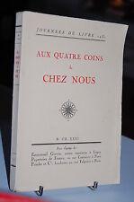 AUX QUATRE COINS DE CHEZ NOUS journées du livre 1931