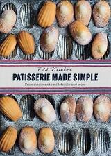 Patisserie Made Simple : From Macarons to Millefeuille and More by Edd Kimber