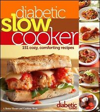 Diabetic Slow Cooker : 151 Cozy, Comforting Recipes by Diabetic Living...