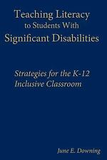 Teaching Literacy to Students with Significant Disabilities : Strategies for...