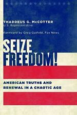 Seize Freedom!: American Truths and Renewal in a Chaotic Age (Culture of Enter..