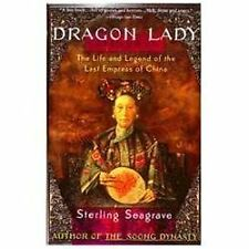 Dragon Lady : The Life and Legend of the Last Empress of China by Sterling...