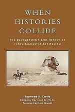 When Histories Collide: The Development and Impact of Individualistic Capitalis