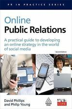 PR in Practice Ser.: Online Public Relations : A Practical Guide to...
