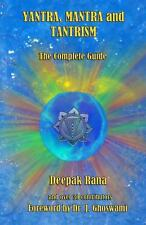 Yantra, Mantra and Tantrism : The Complete Guide by Deepak Rana (2012,...