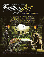 HOW TO CREATE FANTASY ART FOR VIDEO GAMES by Bill Stoneham: WH1-R6 PBL049 : NEW