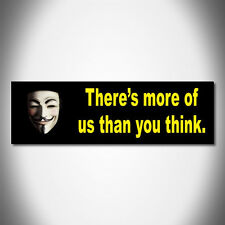 """""""THERE'S MORE OF US THAN YOU THINK"""" anarchy, v for vendetta mask, BUMPER STICKER"""