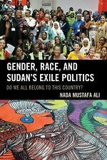 Gender, Race, and Sudan's Exile Politics: Do We All Belong to This Country?