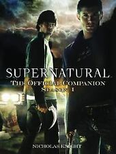 Supernatural: The Official Companion Season 1 by Knight, Nicholas
