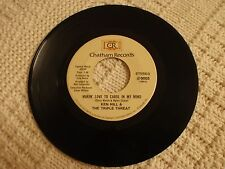 KEN HILL & THE TRIPLE THREAT  MAKIN LOVE TO CAROL IN MY MIND/IN THE RAIN CHATHAM