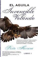 El Aguila Invencible Volando by Perto Herrera (2013, Paperback)