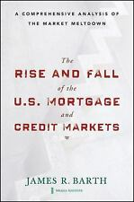 The Rise and Fall of the US Mortgage and Credit Markets: A Comprehensive Analysi