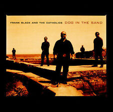 Dog in the Sand by Frank Black and the Catholics (Rock) (CD, What Are...