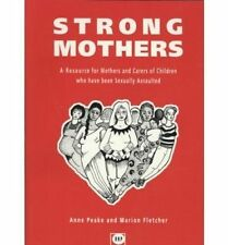 Strong mothers: A resource for mothers and carers of children who have been sexu