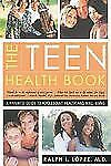 Teen Health Book : A Parent's Guide to Adolescent Health and Well Being by...