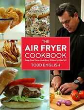 The Air Fryer Cookbook DeepFried Flavor Made Easy, Without All the Fat, New