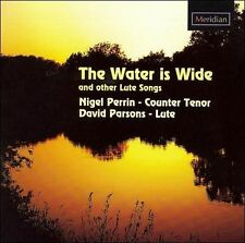 The Water is Wide and Other Lute Songs (CD, Jul-2007, Meridian Records)