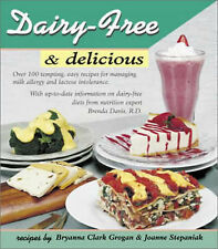 Dairy-free and Delicious: 120 Lactose-free Recipes by Brenda Davis, Bryanna...