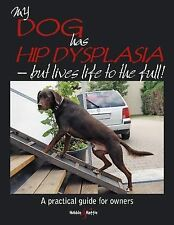 My Dog Has Hip Dysplasia: but Lives Life to the Full! by Kirsten Hausler...