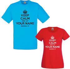 KEEP CALM AND LET YOUR NAME HANDLE IT CHOICE T-SHIRT ADULTS CHILD PERSONALISED