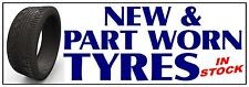 NEW & PART WORN TYRES PVC OUTDOOR BANNER GARAGE WORKSHOP 2FT X 6FT