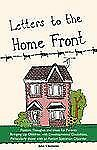 Letters to the Home Front: Positive Thoughts and Ideas for Parents Bringing Up C