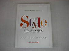 The Style Mentors: Women Who Define the Art of Dressing Today by Elyssa Dimant