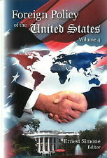 Foreign Policy of the United States: v. 4 by Nova Science Publishers Inc...