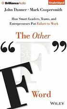 The Other F Word : How Smart Leaders, Teams, and Entrepreneurs Put Failure to...