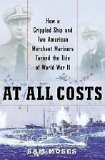 WW2 US At All Costs Crippled Ship Merchant Mariners Turned Reference Book