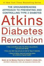 Atkins Diabetes Revolution : The Groundbreaking Approach to Preventing and Cont…