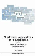 Physics and Applications of Pseudosparks (NATO Science Series B: Physi-ExLibrary