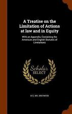 A Treatise on the Limitation of Actions at Law and in Equity : With an...
