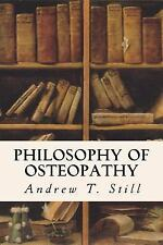 Philosophy of Osteopathy by Andrew T. Still (2016, Paperback)
