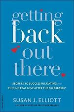 Getting Back Out There : Secrets to Successful Dating and Finding True Love...