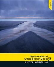 Argumentation and Critical Decision Making by Tarla Rai Peterson, Malcolm O....