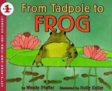 From Tadpole to Frog (Let's-Read-and-Find-Out Science 1) by Pfeffer, Wendy, Good