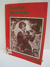 Food for the Settler Early Settler Life by Bobbie Kalman