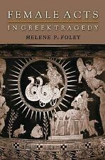 Female Acts in Greek Tragedy (Martin Classical Lectures)-ExLibrary