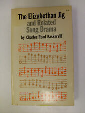 The Elizabethan Jig and Related Song Drama by Charles R Baskervill (paperback)