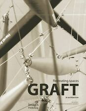Graft in Architecture: Recreating Spaces