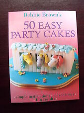 DEBBIE BROWN'S 50 EASY PARTY CAKES NOVELTY DECORATING RECIPE BOOK SOFTBACK VGC