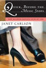 Quick, Before the Music Stops : How Ballroom Dancing Saved My Life - FREE SHIP -