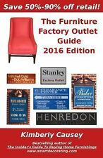 The Furniture Factory Outlet Guide, 2016 Edition by Kimberly Causey (2016,...