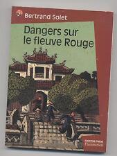LIVRE DANGERS SUR LE FLEUVE ROUGE LECTURE JUNIOR DES 9 ANS CASTOR POCHE ROMAN